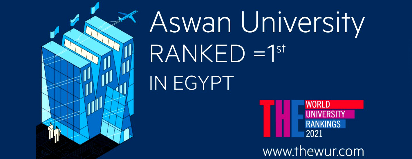 Aswan University Topped the Egyptian Ones for the Second Consecutive Year According to THE 2021
